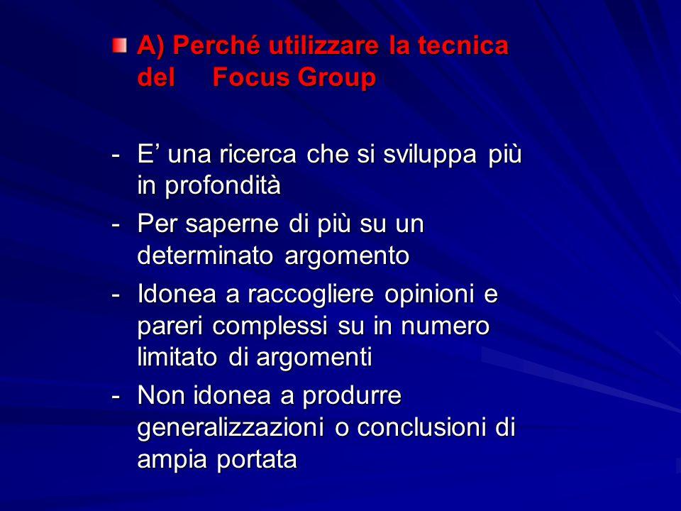 A) Perché utilizzare la tecnica del Focus Group