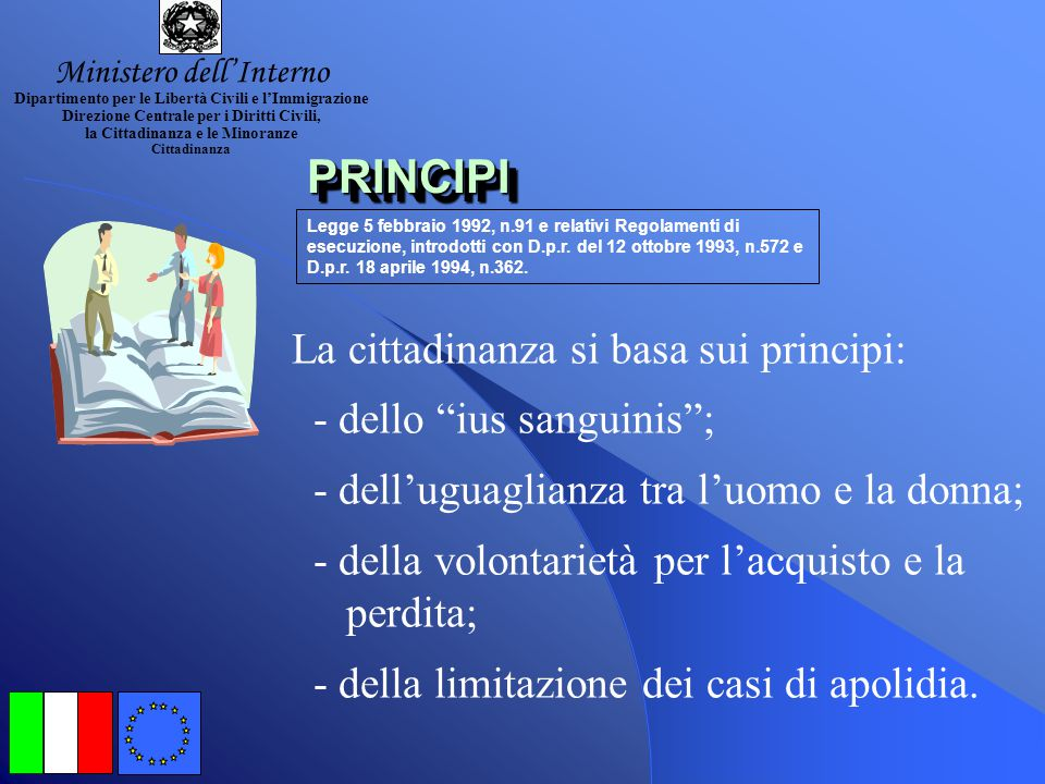 PRINCIPI La cittadinanza si basa sui principi: