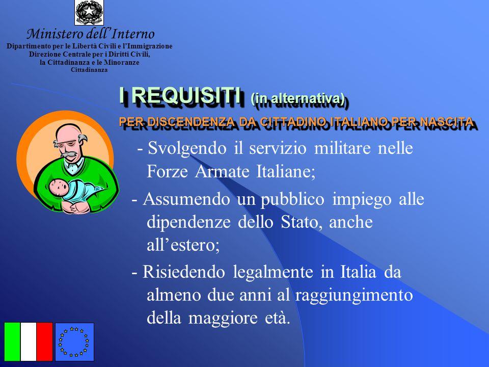 - Svolgendo il servizio militare nelle Forze Armate Italiane;