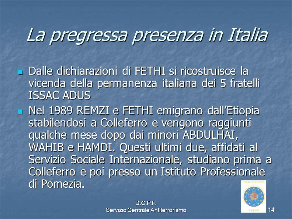 La pregressa presenza in Italia