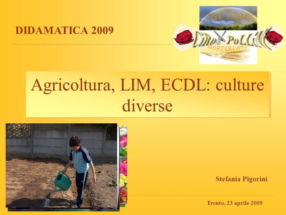 Agricoltura, LIM, ECDL: culture diverse