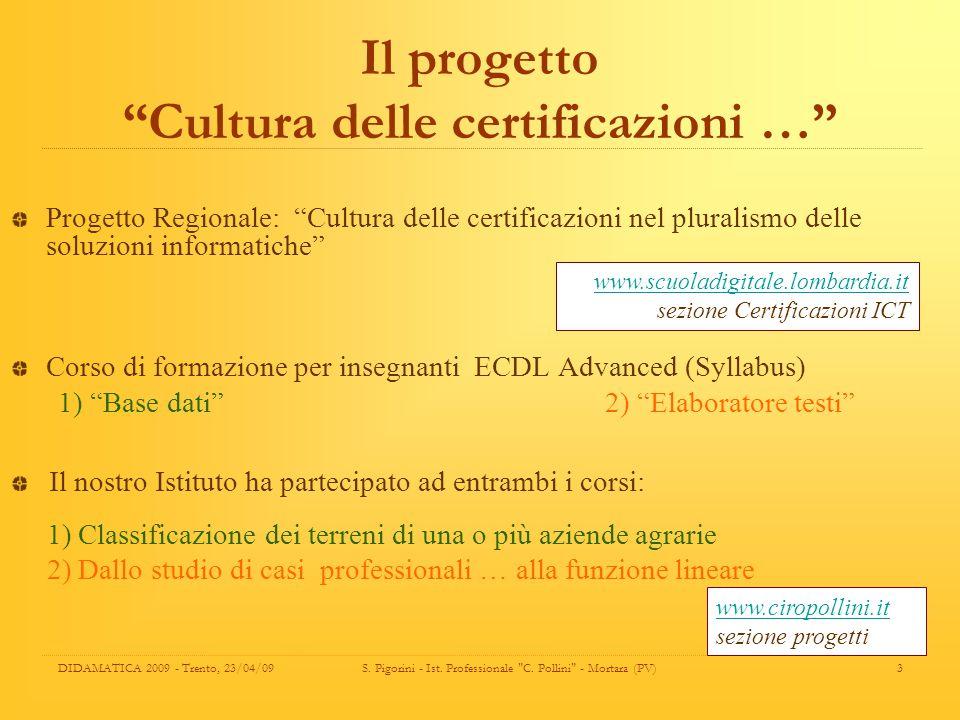 Il progetto Cultura delle certificazioni …