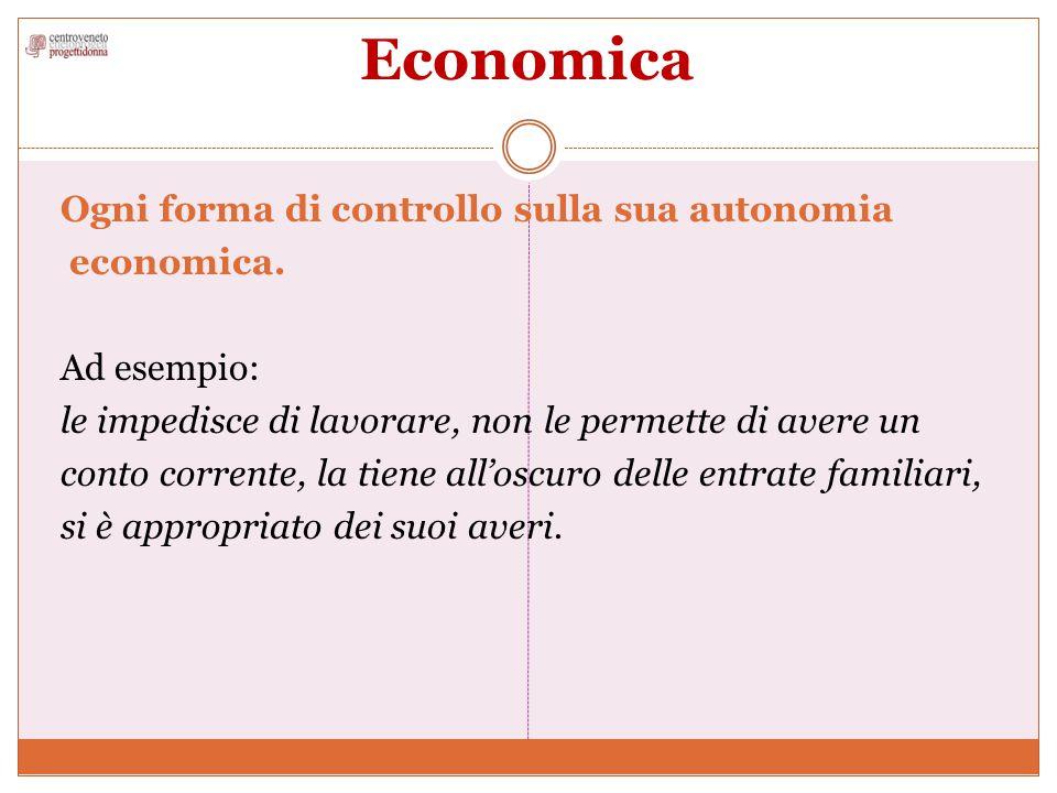 Economica Ogni forma di controllo sulla sua autonomia economica.