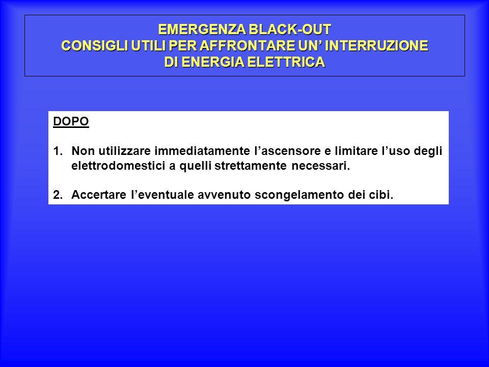 EMERGENZA BLACK-OUT CONSIGLI UTILI PER AFFRONTARE UN' INTERRUZIONE DI ENERGIA ELETTRICA