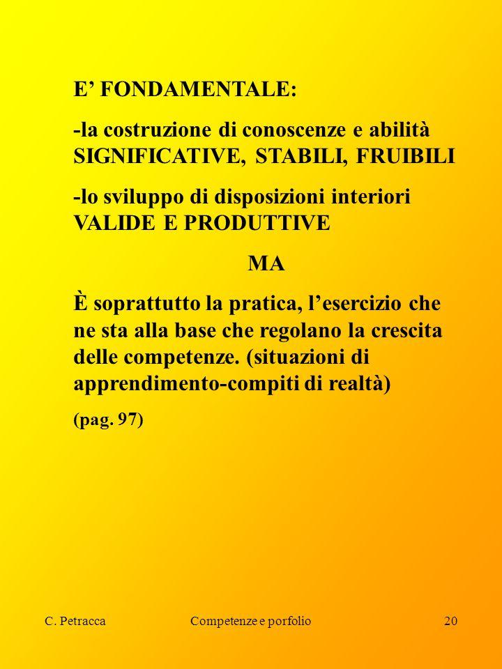 -lo sviluppo di disposizioni interiori VALIDE E PRODUTTIVE