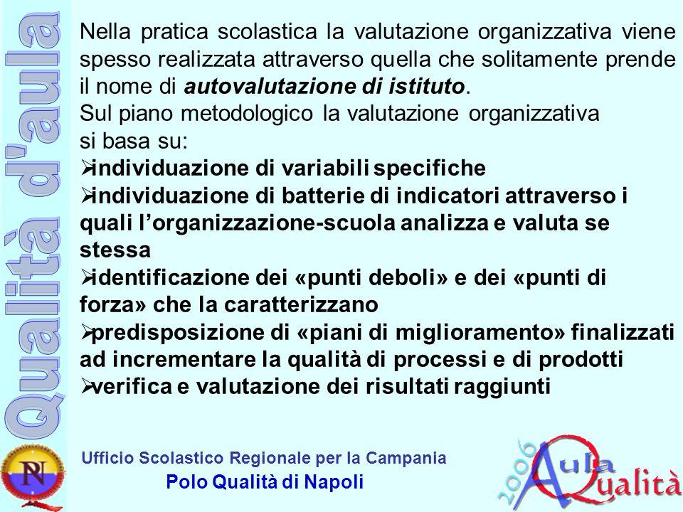 Nella pratica scolastica la valutazione organizzativa viene spesso realizzata attraverso quella che solitamente prende il nome di autovalutazione di istituto.