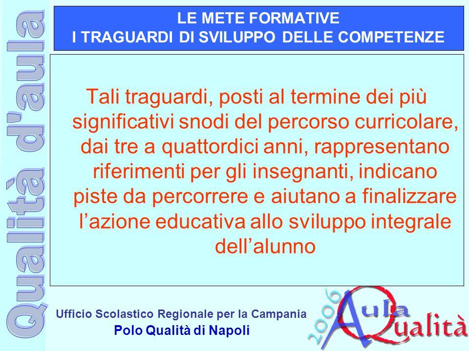LE METE FORMATIVE I TRAGUARDI DI SVILUPPO DELLE COMPETENZE
