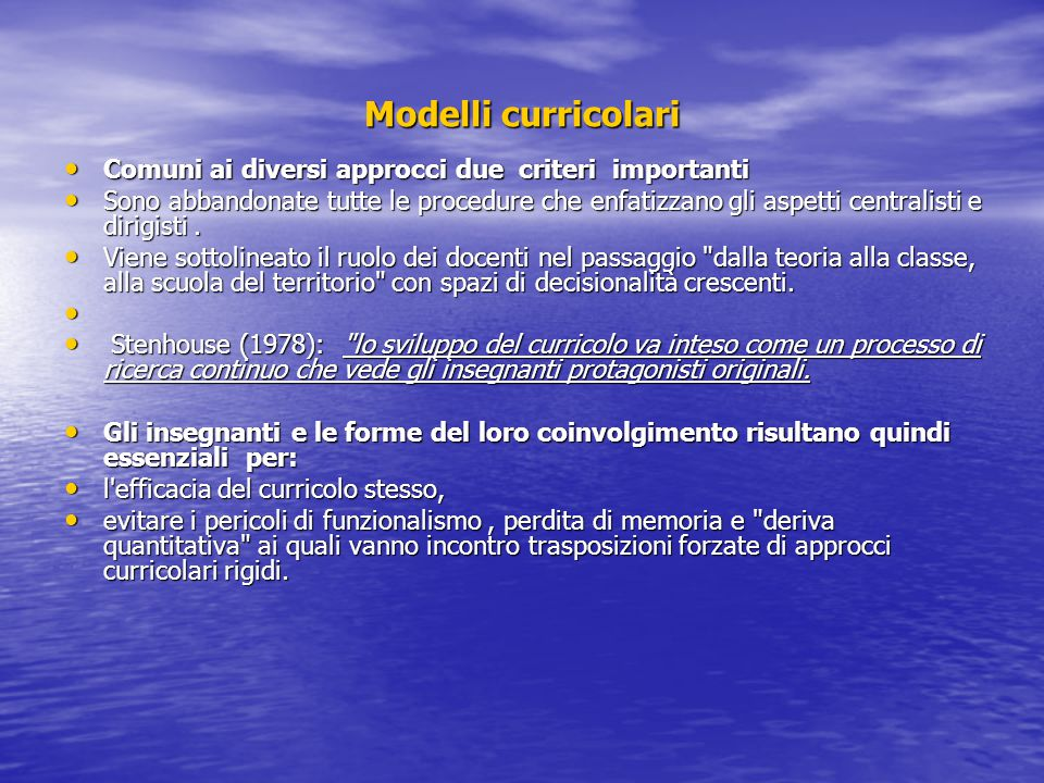 Modelli curricolari Comuni ai diversi approcci due criteri importanti