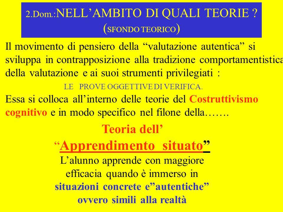 2.Dom.:NELL'AMBITO DI QUALI TEORIE (SFONDO TEORICO)