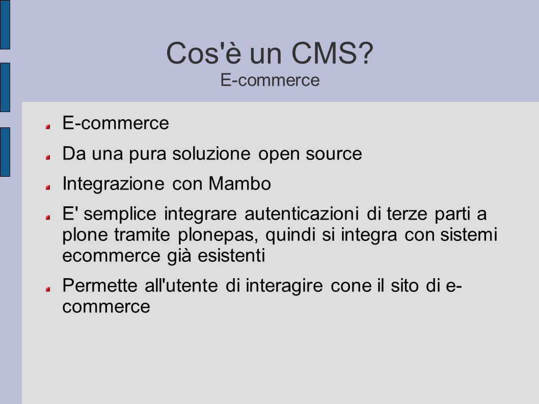 Cos è un CMS E-commerce E-commerce Da una pura soluzione open source