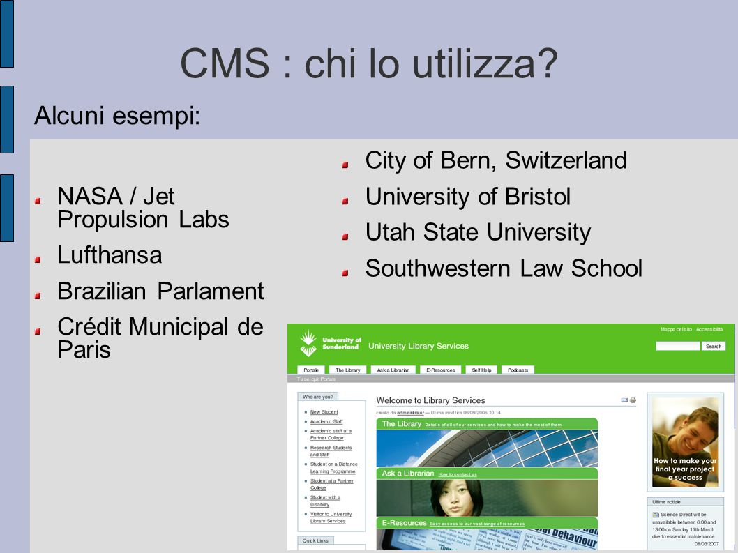 CMS : chi lo utilizza Alcuni esempi: NASA / Jet Propulsion Labs