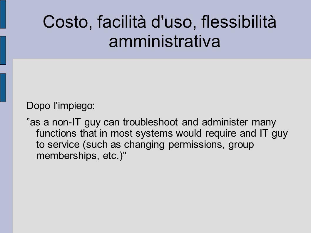 Costo, facilità d uso, flessibilità amministrativa