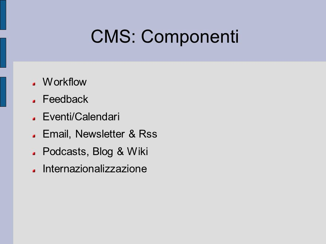 CMS: Componenti Workflow Feedback Eventi/Calendari