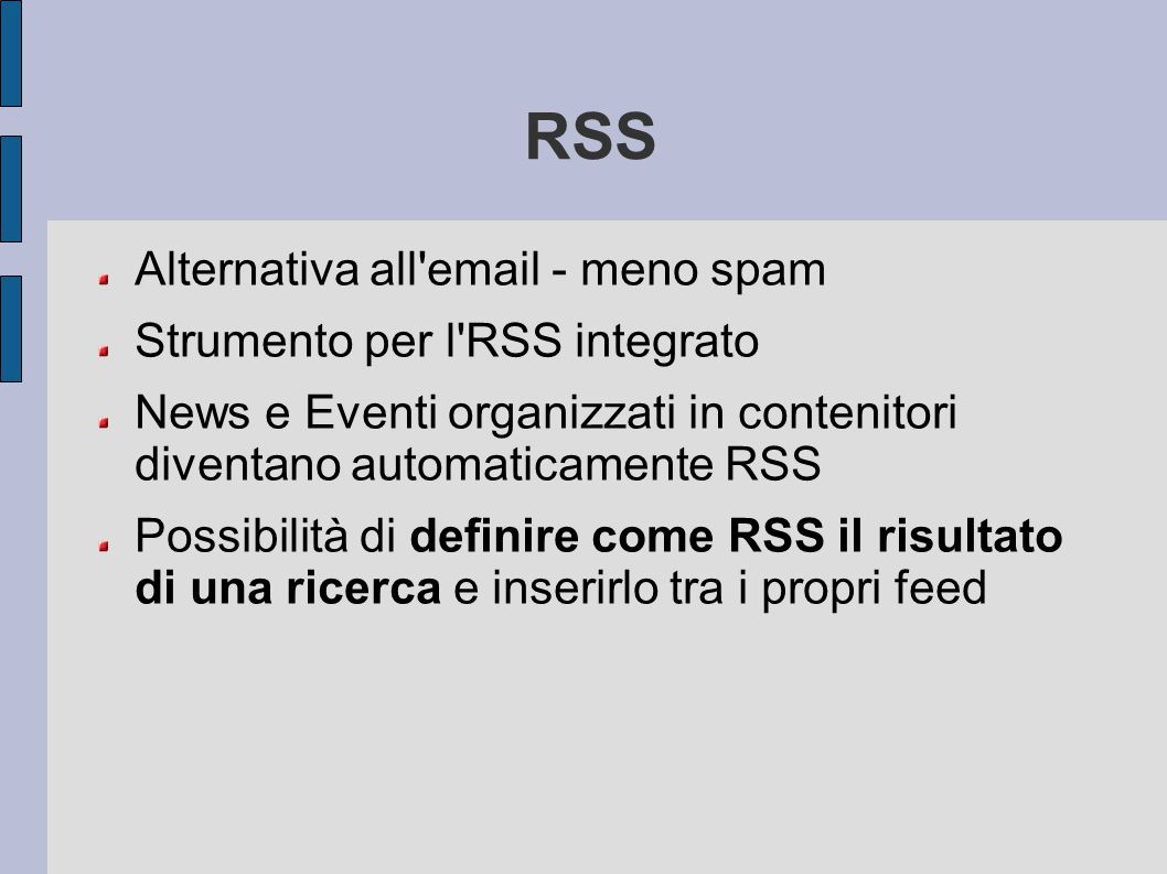 RSS Alternativa all email - meno spam Strumento per l RSS integrato