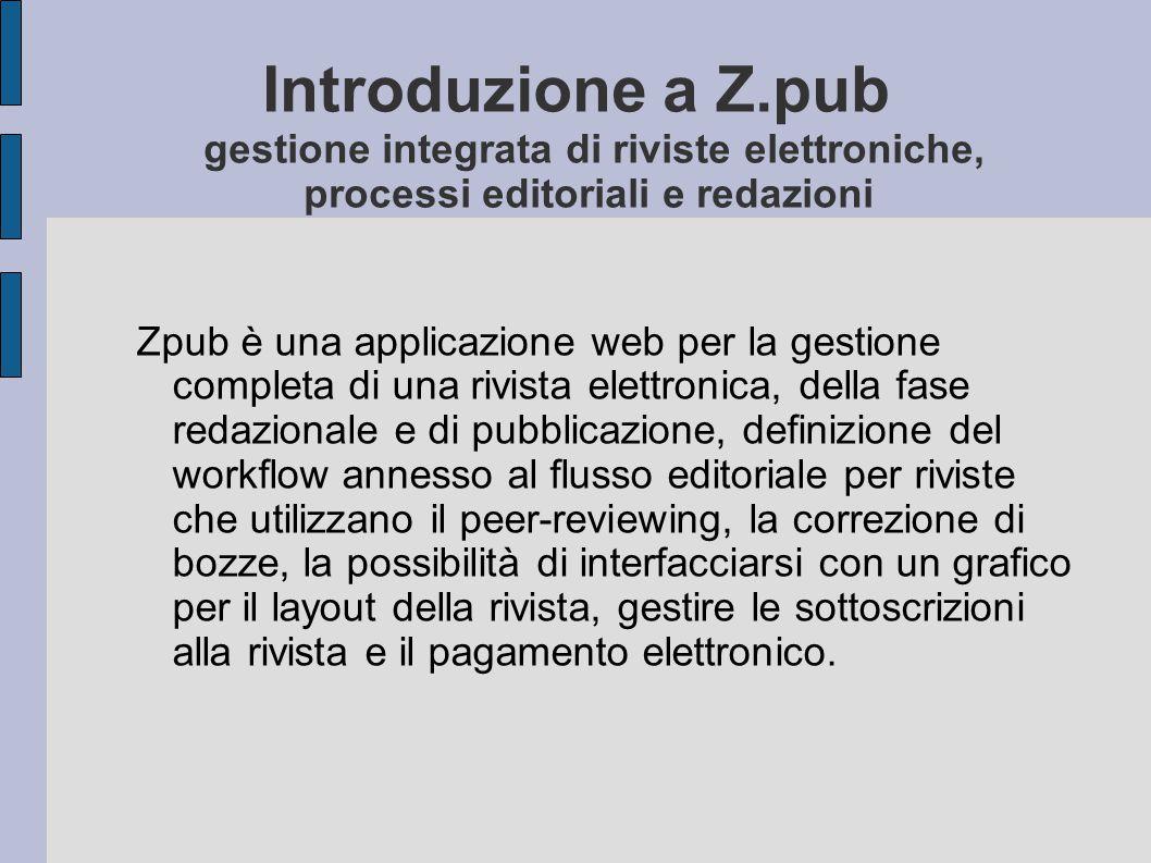 Introduzione a Z.pub gestione integrata di riviste elettroniche, processi editoriali e redazioni