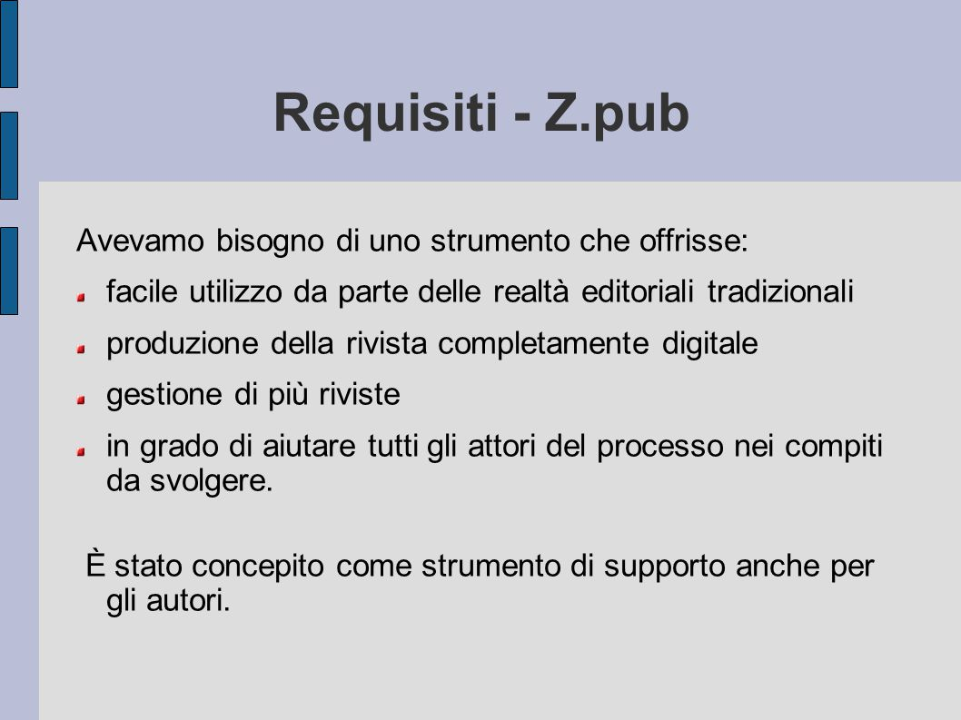 Requisiti - Z.pub Avevamo bisogno di uno strumento che offrisse: