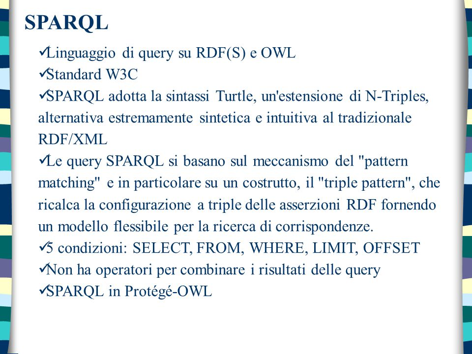 SPARQL Linguaggio di query su RDF(S) e OWL Standard W3C