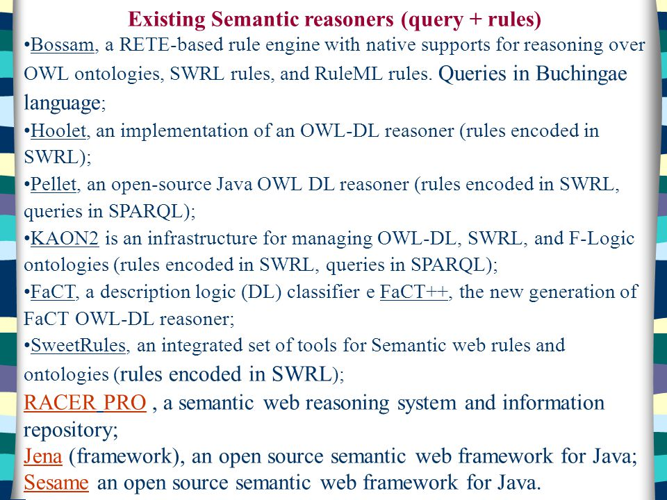 Existing Semantic reasoners (query + rules)