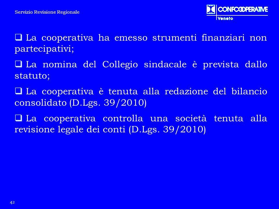 La cooperativa ha emesso strumenti finanziari non partecipativi;