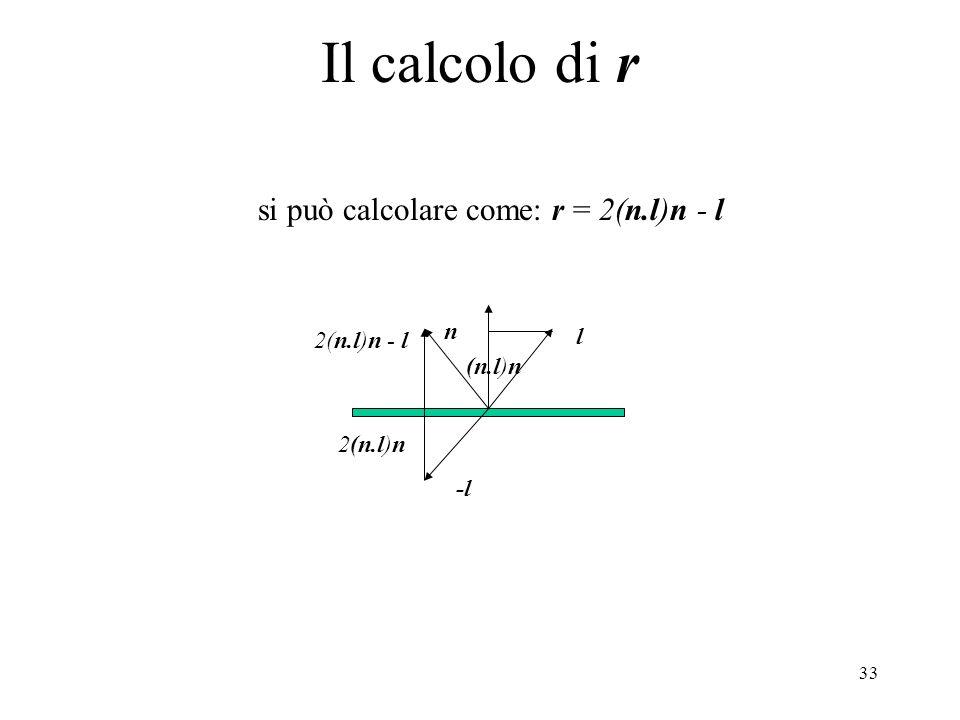Il calcolo di r si può calcolare come: r = 2(n.l)n - l n l 2(n.l)n - l