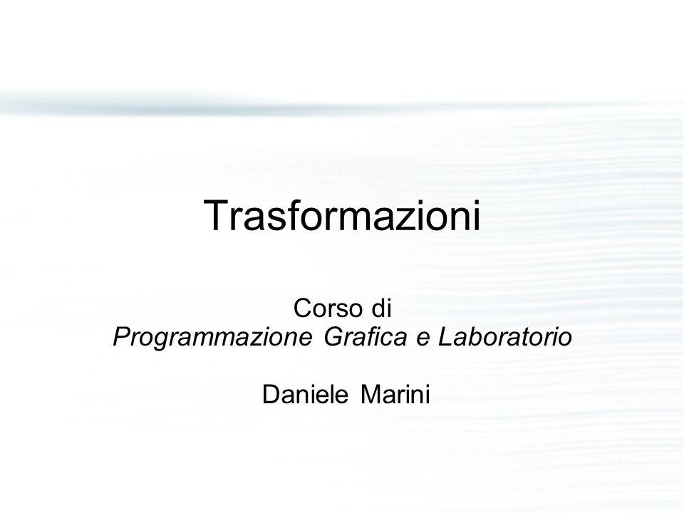 Corso di Programmazione Grafica e Laboratorio Daniele Marini