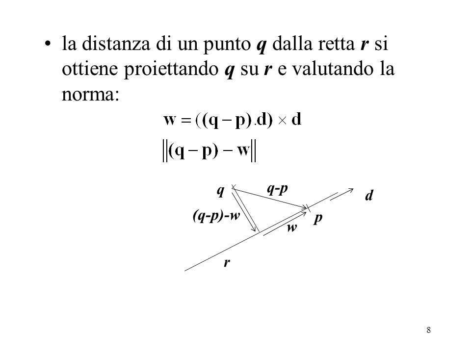 la distanza di un punto q dalla retta r si ottiene proiettando q su r e valutando la norma: