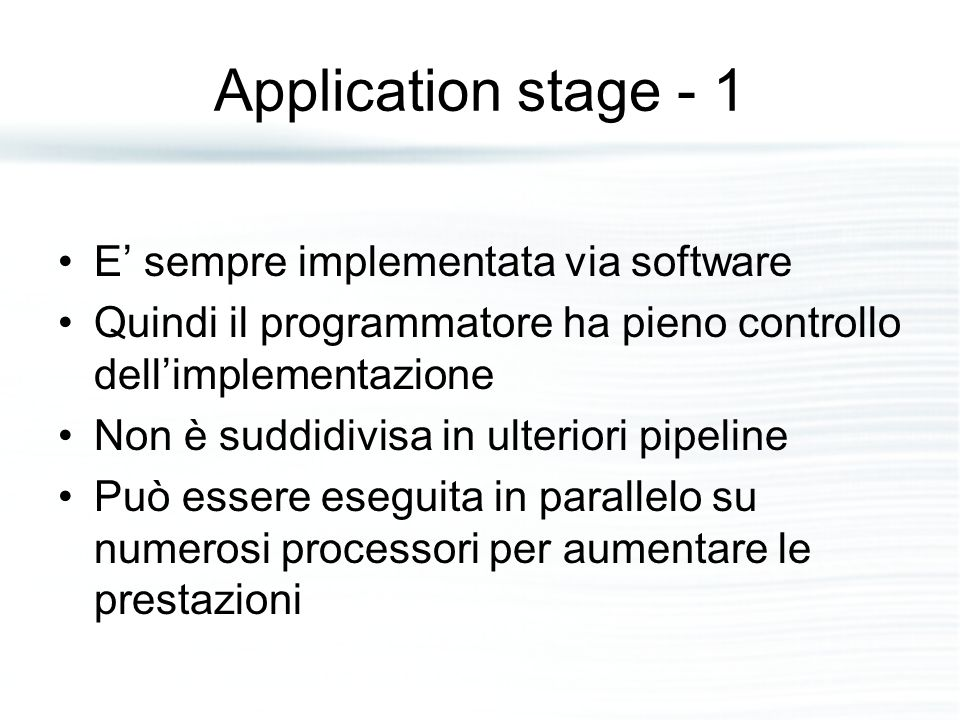 Application stage - 1 E' sempre implementata via software