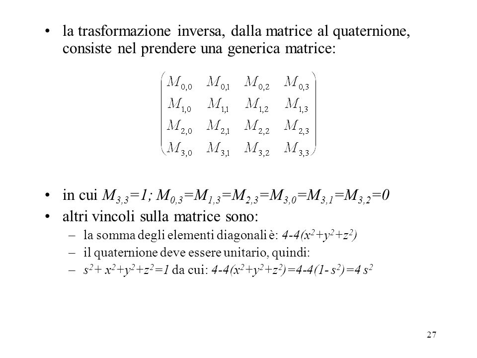 in cui M3,3=1; M0,3=M1,3=M2,3=M3,0=M3,1=M3,2=0