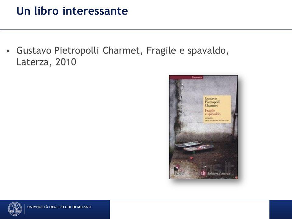Un libro interessante Gustavo Pietropolli Charmet, Fragile e spavaldo, Laterza, 2010