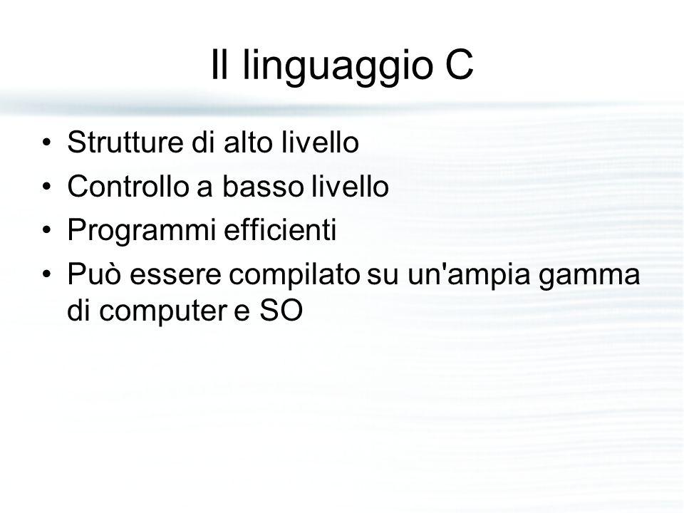 Il linguaggio C Strutture di alto livello Controllo a basso livello