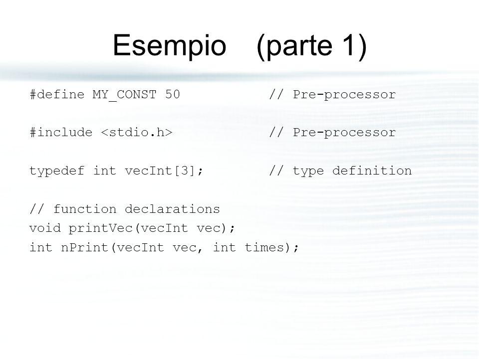 Esempio (parte 1) #define MY_CONST 50 // Pre-processor