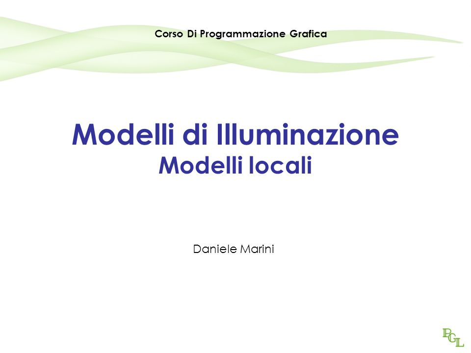 Modelli di Illuminazione Modelli locali