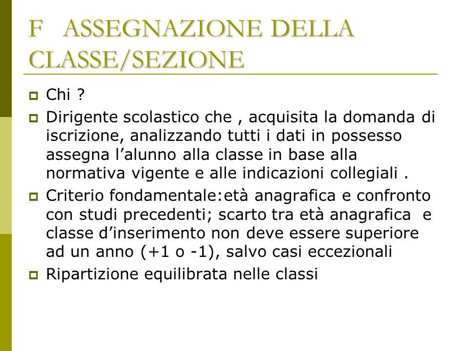 F ASSEGNAZIONE DELLA CLASSE/SEZIONE