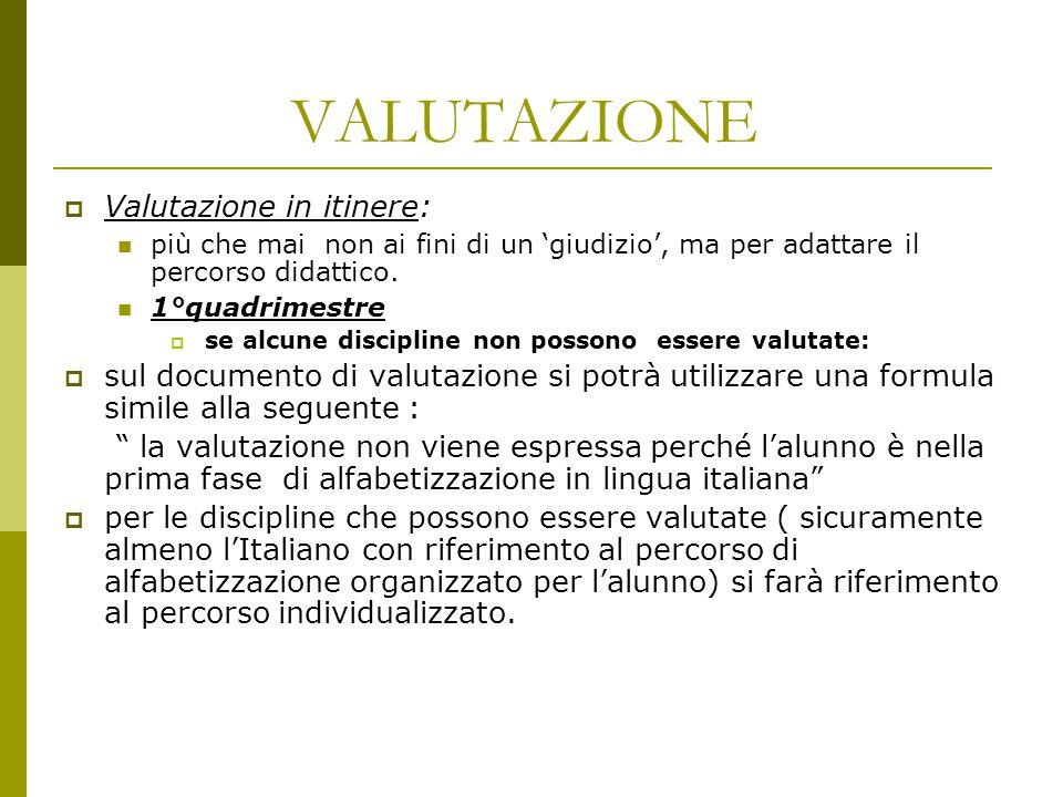 VALUTAZIONE Valutazione in itinere:
