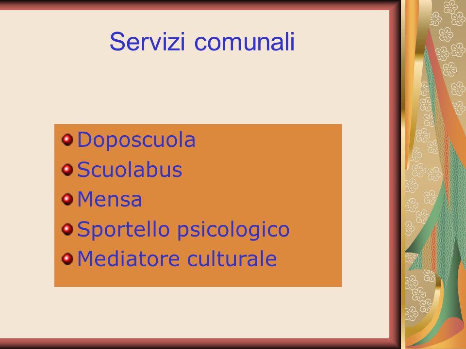 Servizi comunali Doposcuola Scuolabus Mensa Sportello psicologico