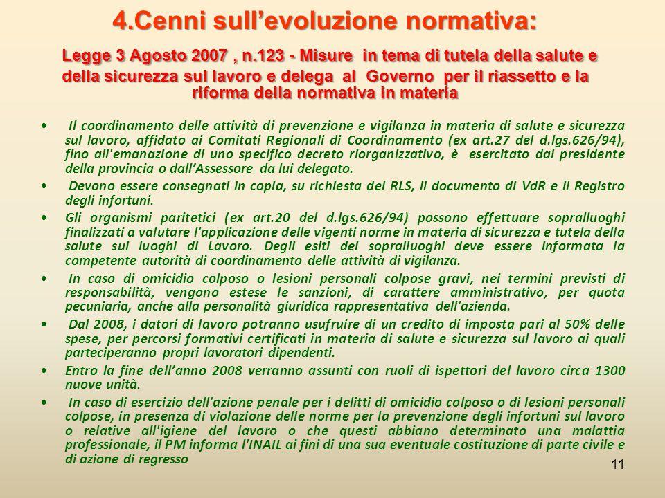 4. Cenni sull'evoluzione normativa: Legge 3 Agosto 2007 , n
