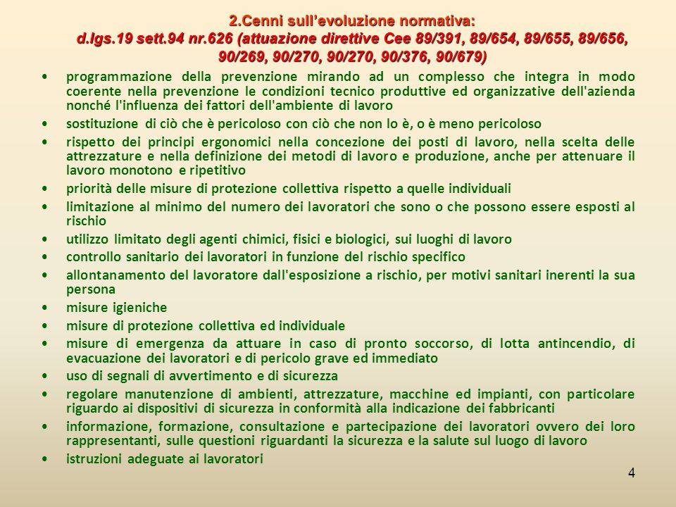 2. Cenni sull'evoluzione normativa: d. lgs. 19 sett. 94 nr