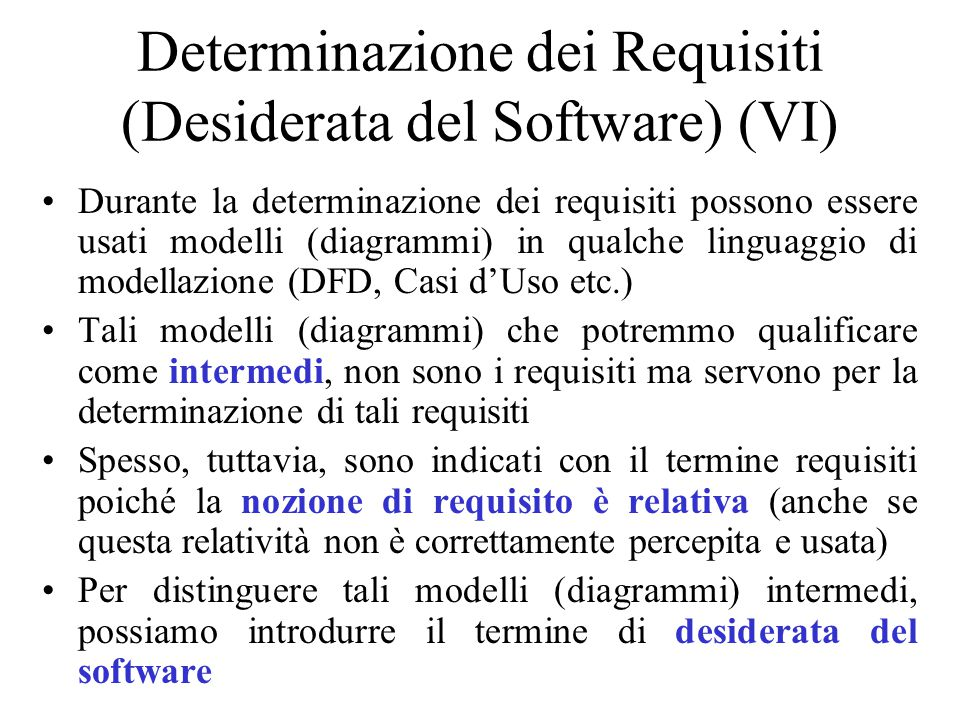 Determinazione dei Requisiti (Desiderata del Software) (VI)