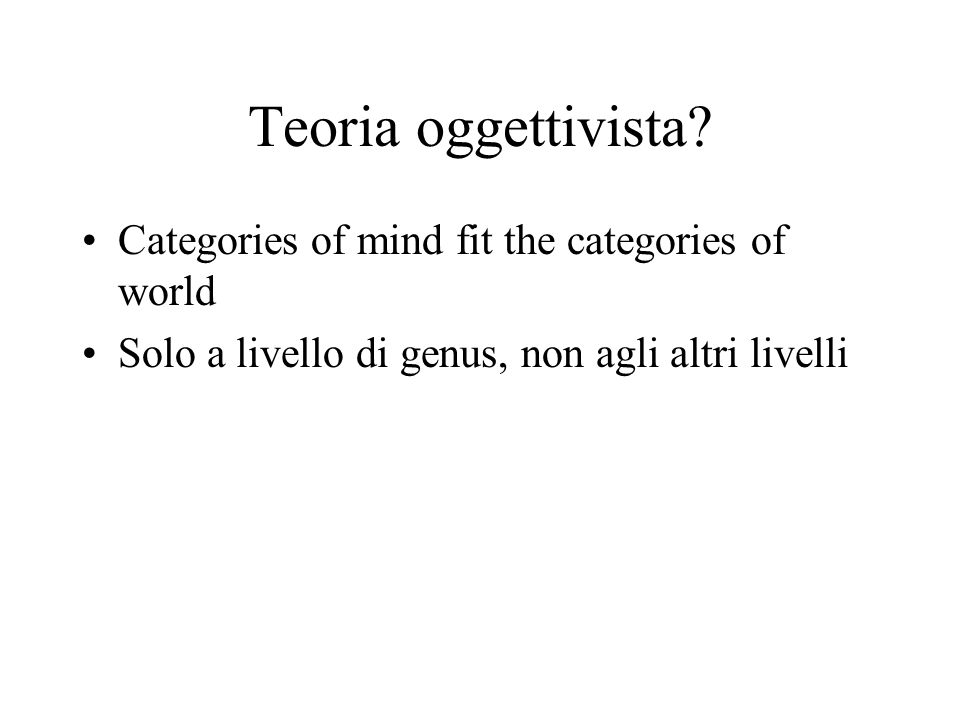 Teoria oggettivista Categories of mind fit the categories of world