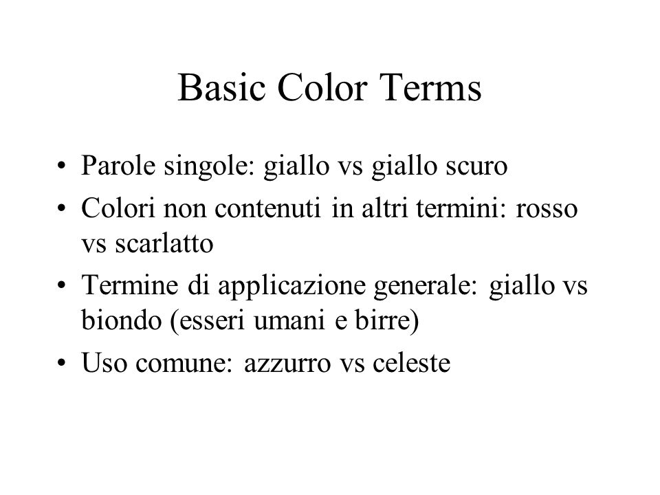Basic Color Terms Parole singole: giallo vs giallo scuro