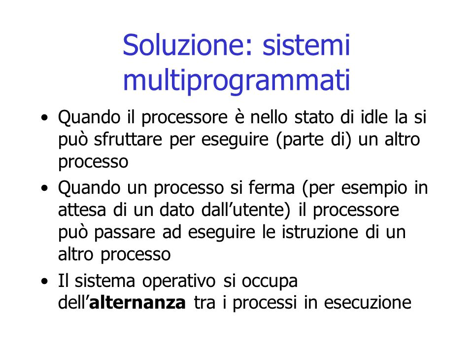 Soluzione: sistemi multiprogrammati
