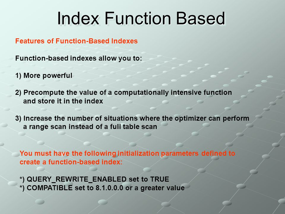 Index Function Based Features of Function-Based Indexes