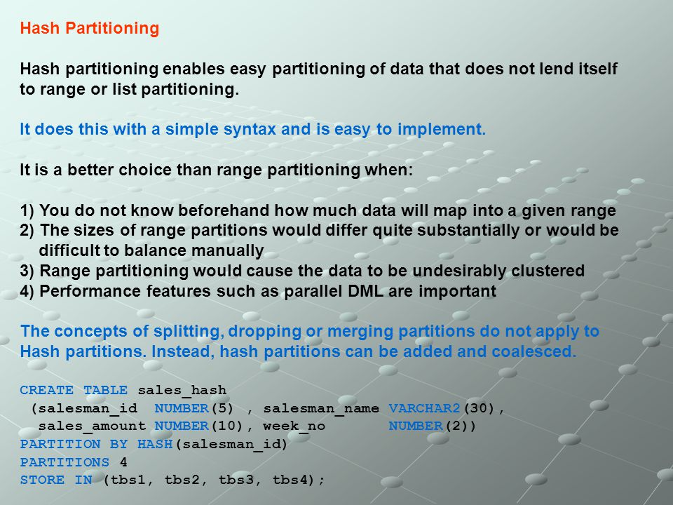 to range or list partitioning.