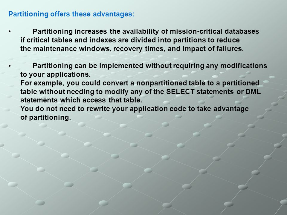 Partitioning offers these advantages: