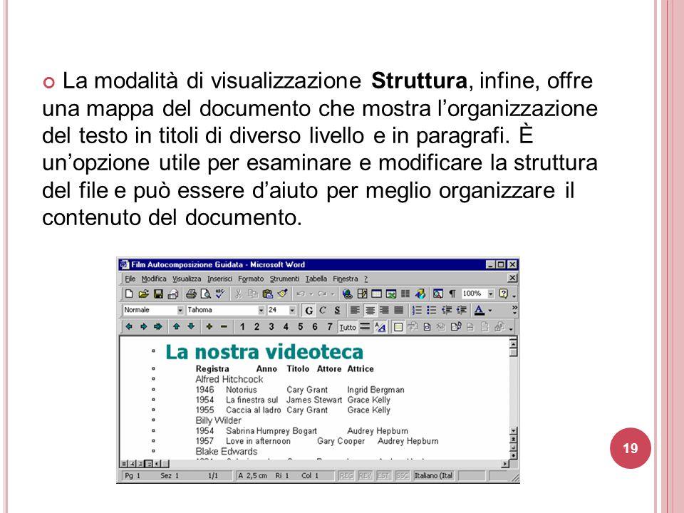 La modalità di visualizzazione Struttura, infine, offre una mappa del documento che mostra l'organizzazione del testo in titoli di diverso livello e in paragrafi.