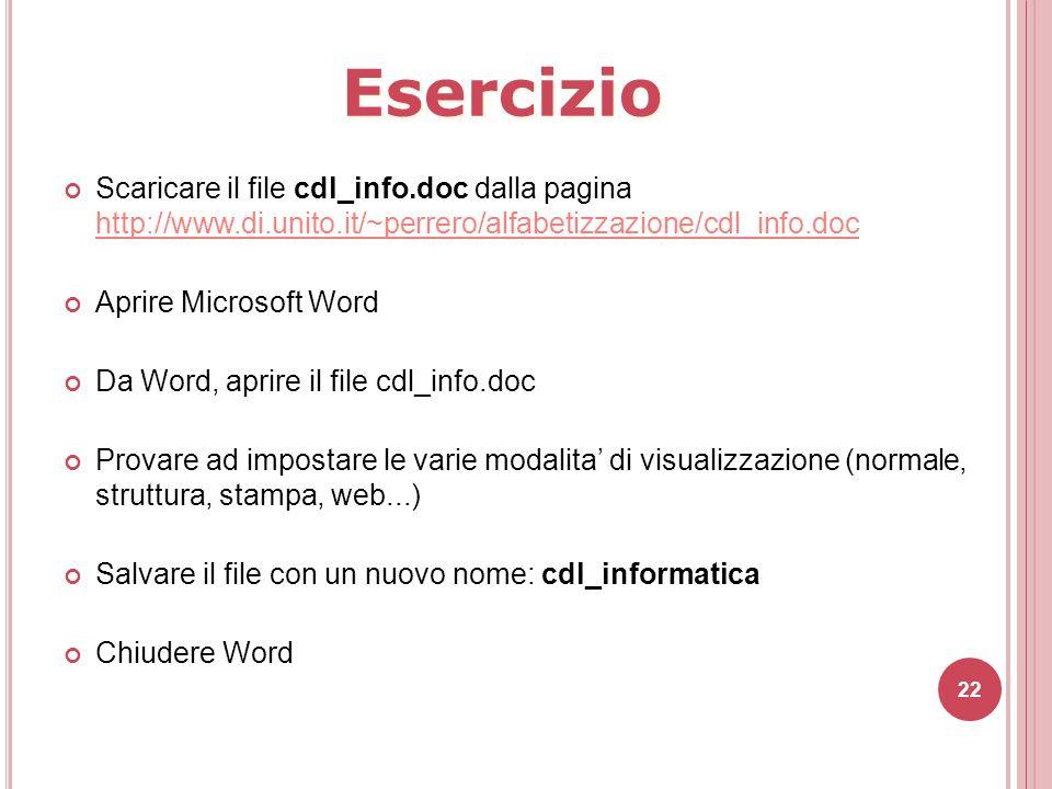 Esercizio Scaricare il file cdl_info.doc dalla pagina http://www.di.unito.it/~perrero/alfabetizzazione/cdl_info.doc.