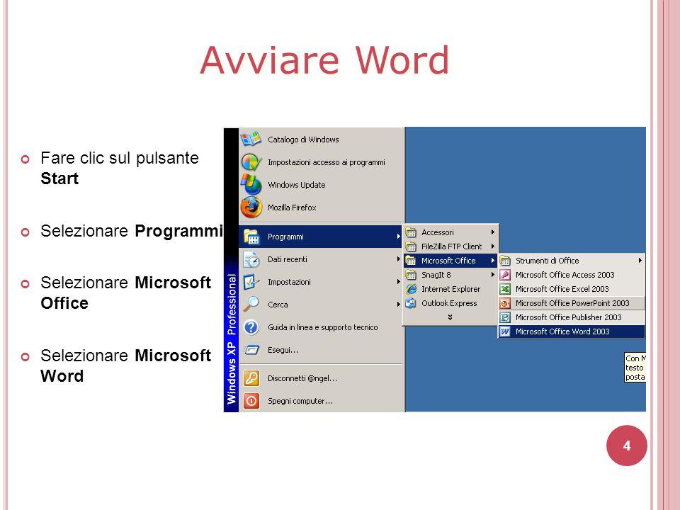 Avviare Word Fare clic sul pulsante Start Selezionare Programmi