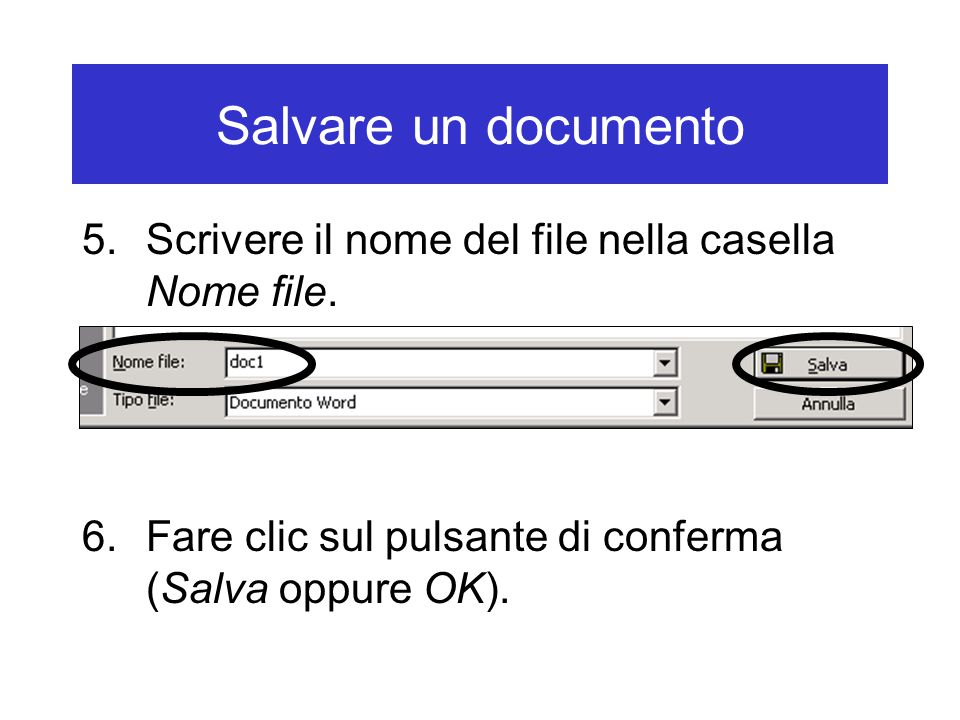 Salvare un documento Scrivere il nome del file nella casella Nome file.