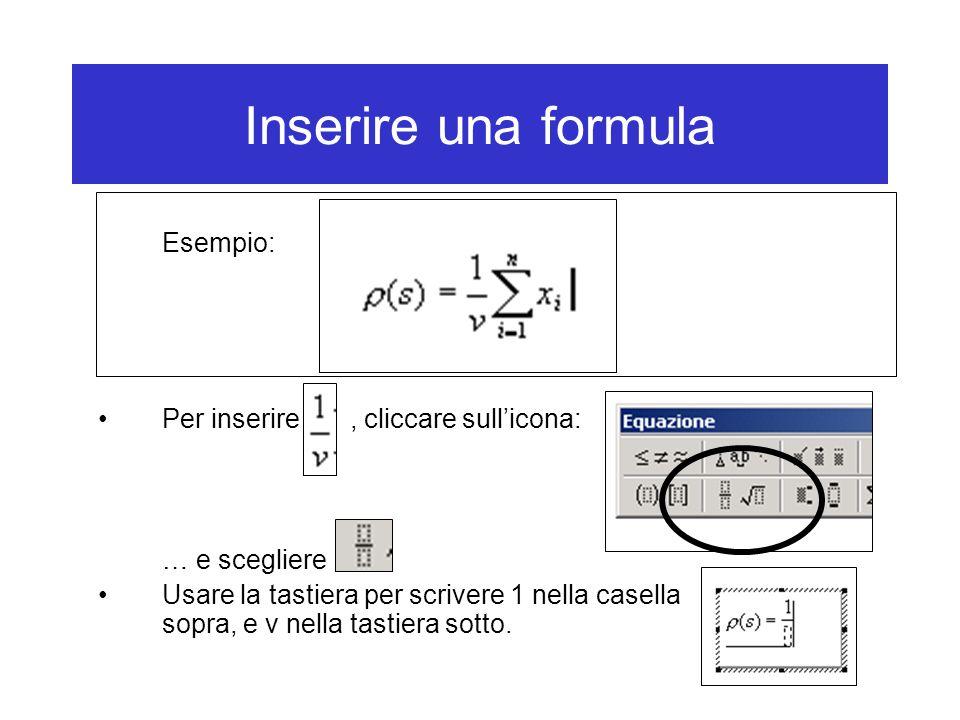 Inserire una formula Esempio: Per inserire , cliccare sull'icona: