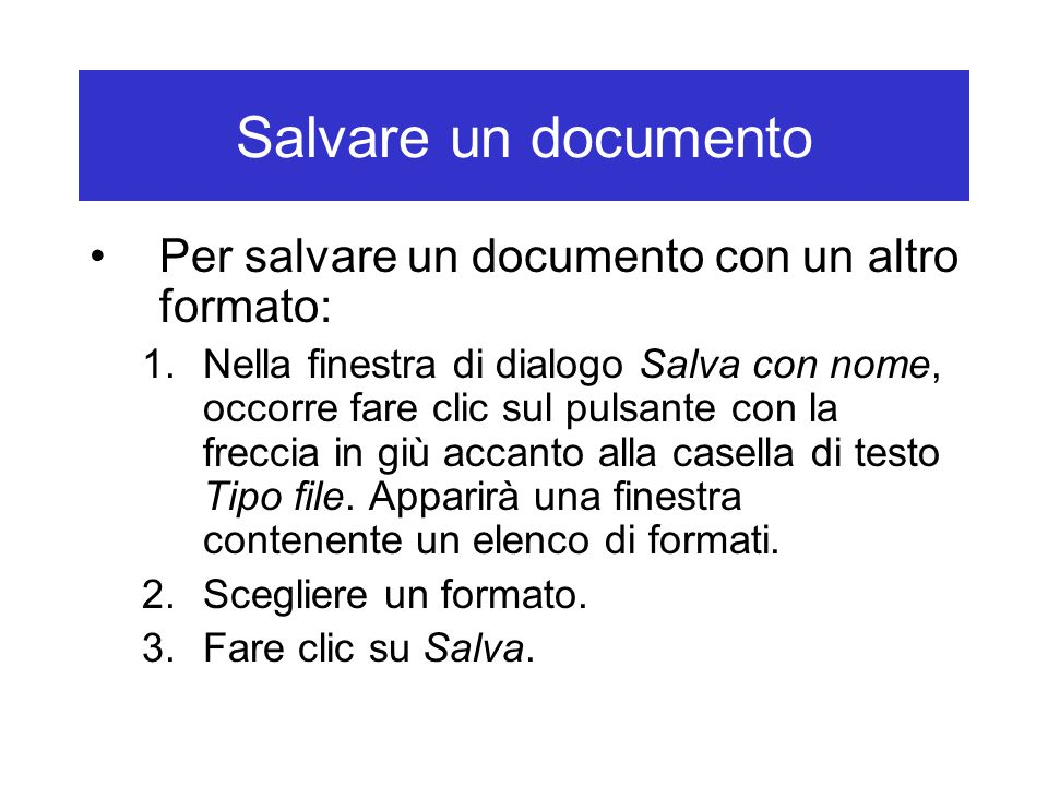 Salvare un documento Per salvare un documento con un altro formato: